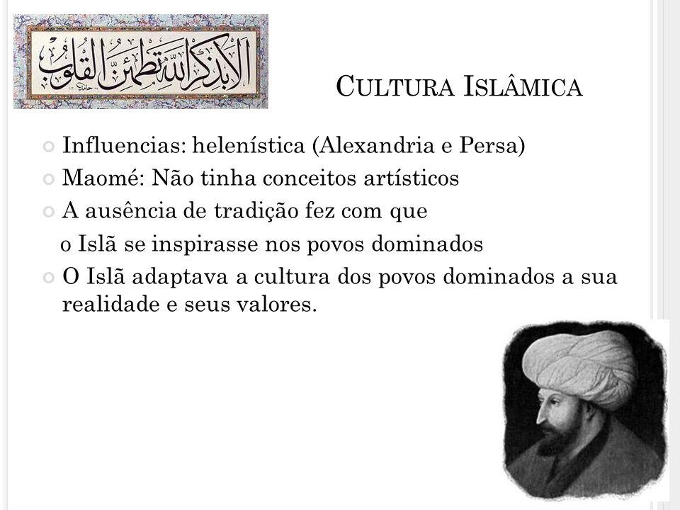 Cultura Islâmica Influencias: helenística (Alexandria e Persa)