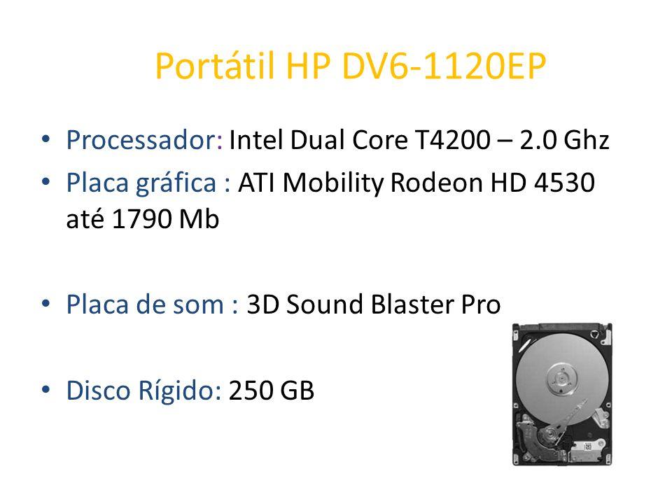 Portátil HP DV6-1120EP Processador: Intel Dual Core T4200 – 2.0 Ghz