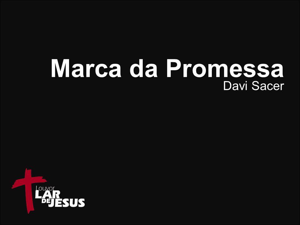 Marca da Promessa Davi Sacer