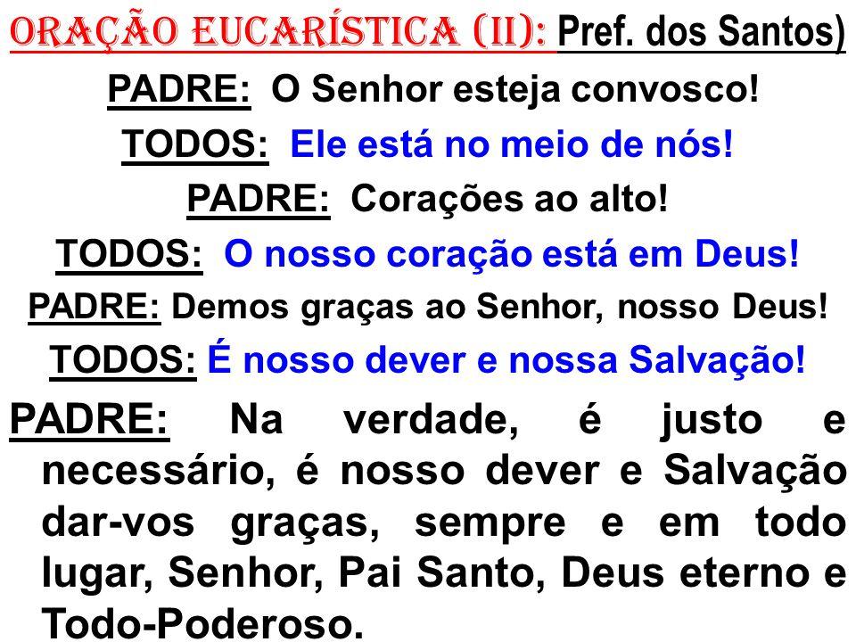 ORAÇÃO EUCARÍSTICA (II): Pref. dos Santos)