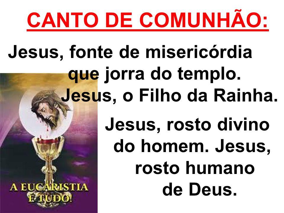 CANTO DE COMUNHÃO: Jesus, fonte de misericórdia que jorra do templo.
