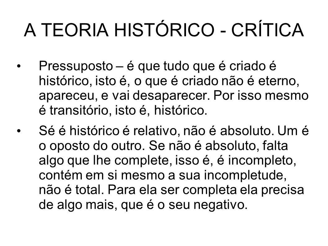 A TEORIA HISTÓRICO - CRÍTICA