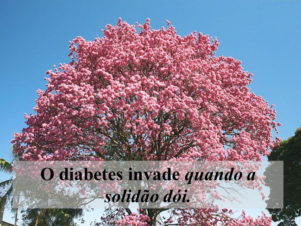O diabetes invade quando a solidão dói.