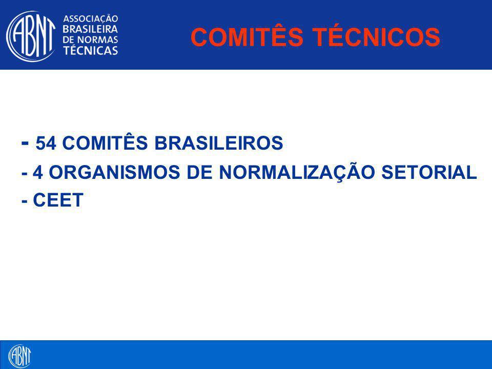 - 54 COMITÊS BRASILEIROS COMITÊS TÉCNICOS