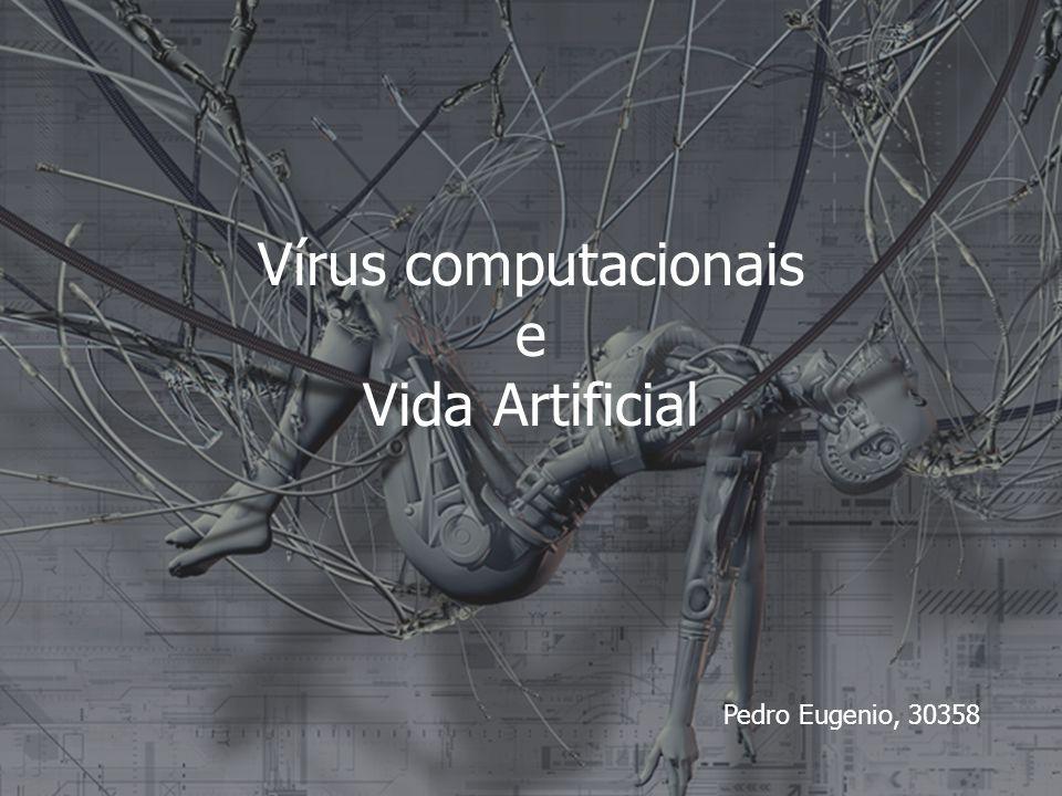 Vírus computacionais e Vida Artificial