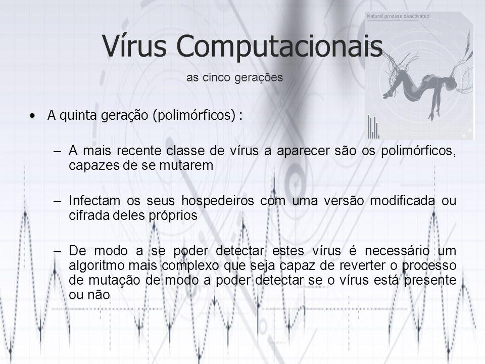 Vírus Computacionais A quinta geração (polimórficos) :