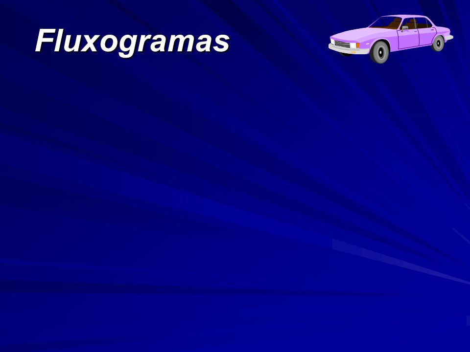 Fluxogramas A seqüência de slides seguinte apresenta a Figura 2.4. A seqüência se desenvolve em etapas até a figura final.