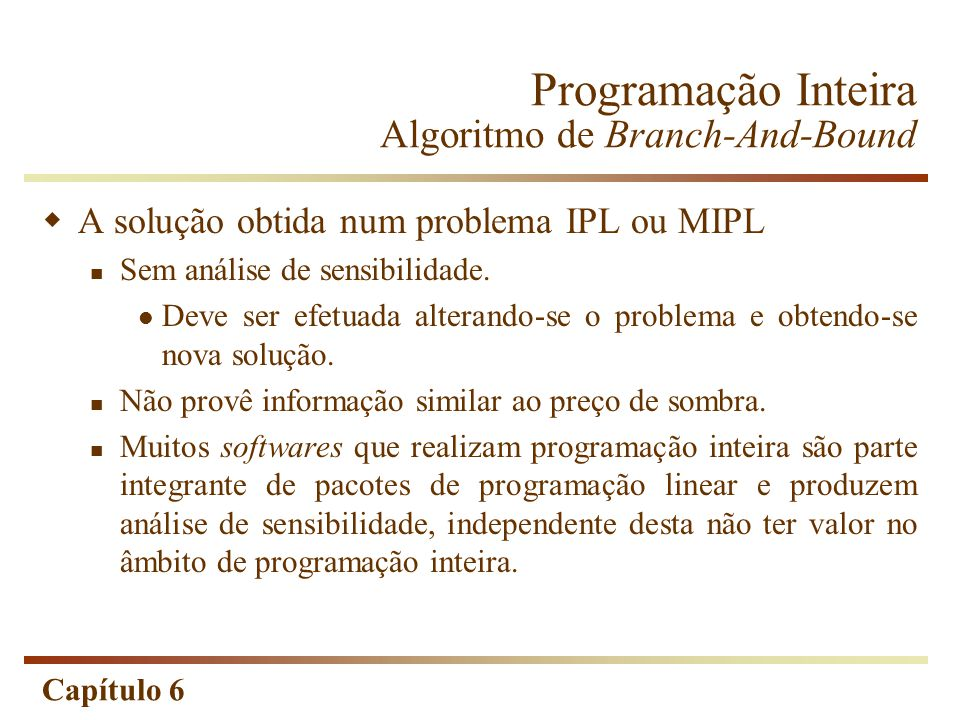 Programação Inteira Algoritmo de Branch-And-Bound