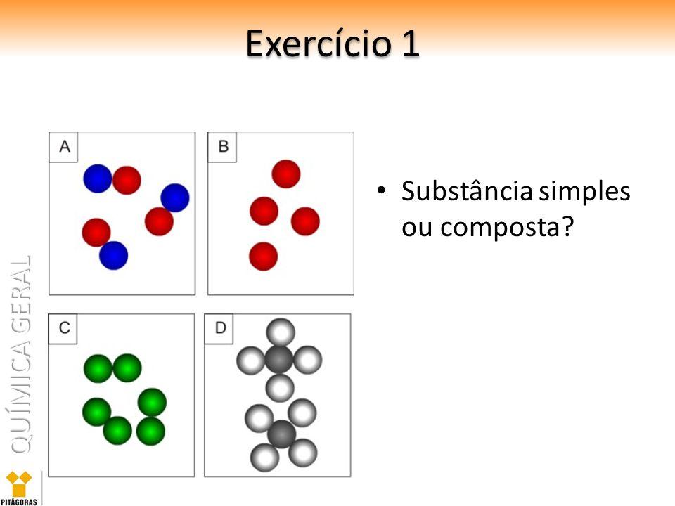 Exercício 1 Substância simples ou composta