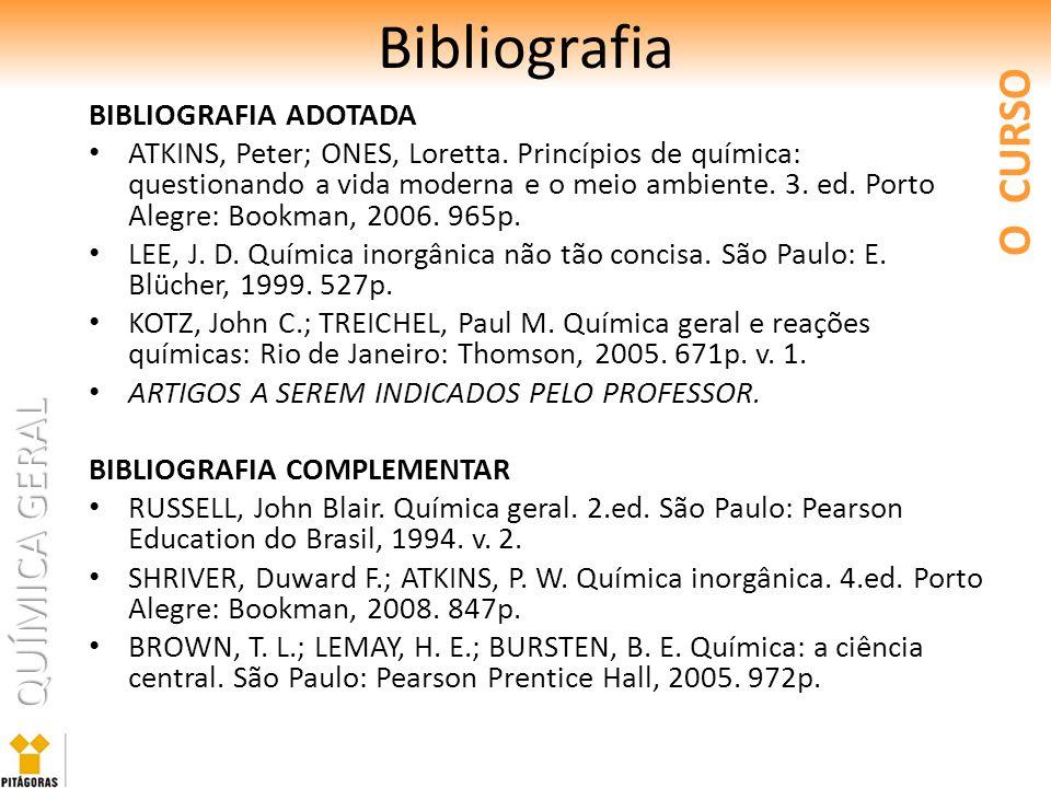 Bibliografia O CURSO BIBLIOGRAFIA ADOTADA