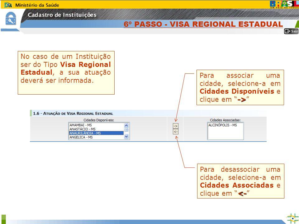6º PASSO - VISA REGIONAL ESTADUAL