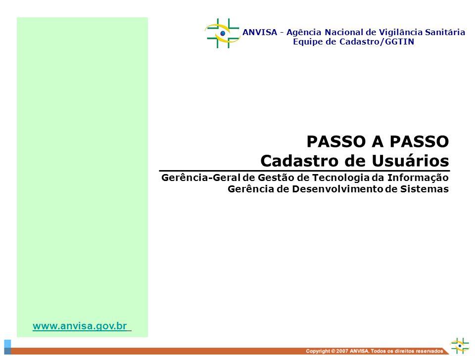 PASSO A PASSO Cadastro de Usuários www.anvisa.gov.br