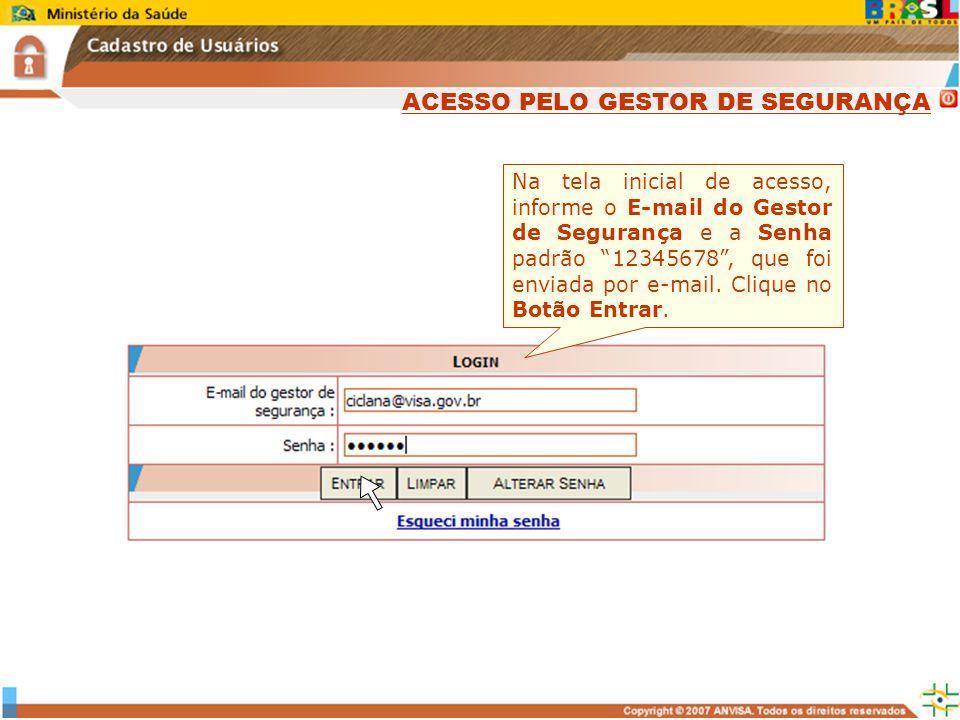 ACESSO PELO GESTOR DE SEGURANÇA