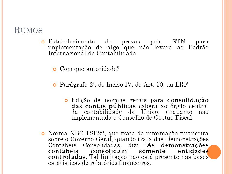Rumos Estabelecimento de prazos pela STN para implementação de algo que não levará ao Padrão Internacional de Contabilidade.