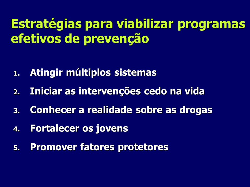 Estratégias para viabilizar programas efetivos de prevenção