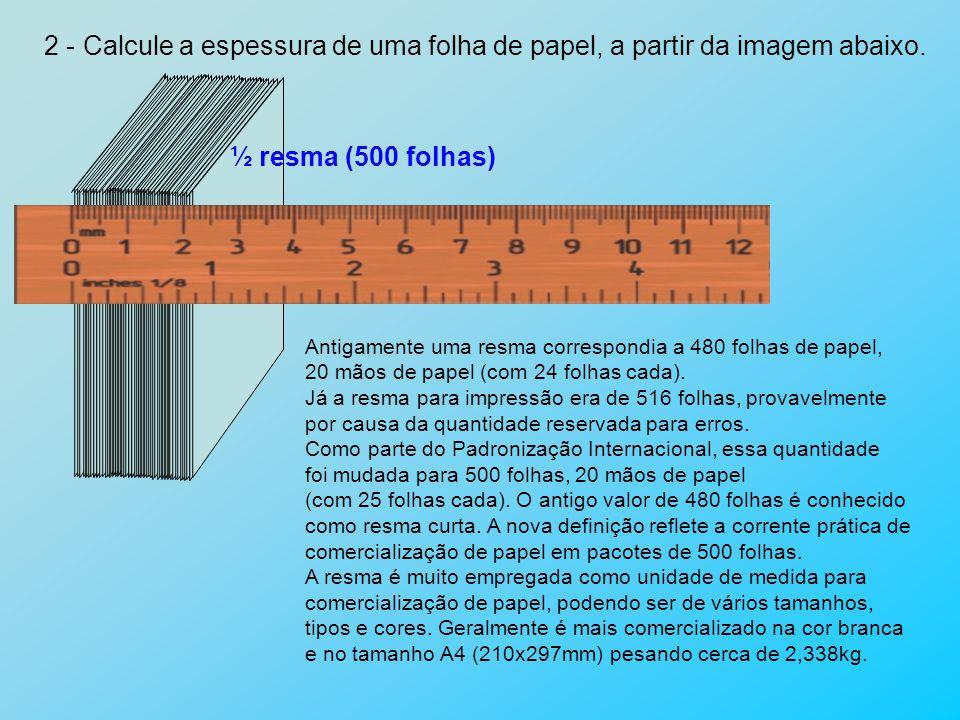 2 - Calcule a espessura de uma folha de papel, a partir da imagem abaixo.