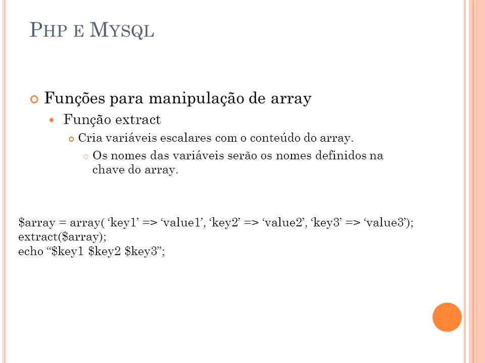 Php e Mysql Funções para manipulação de array Função extract