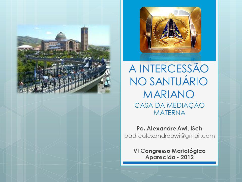 A INTERCESSÃO NO SANTUÁRIO MARIANO