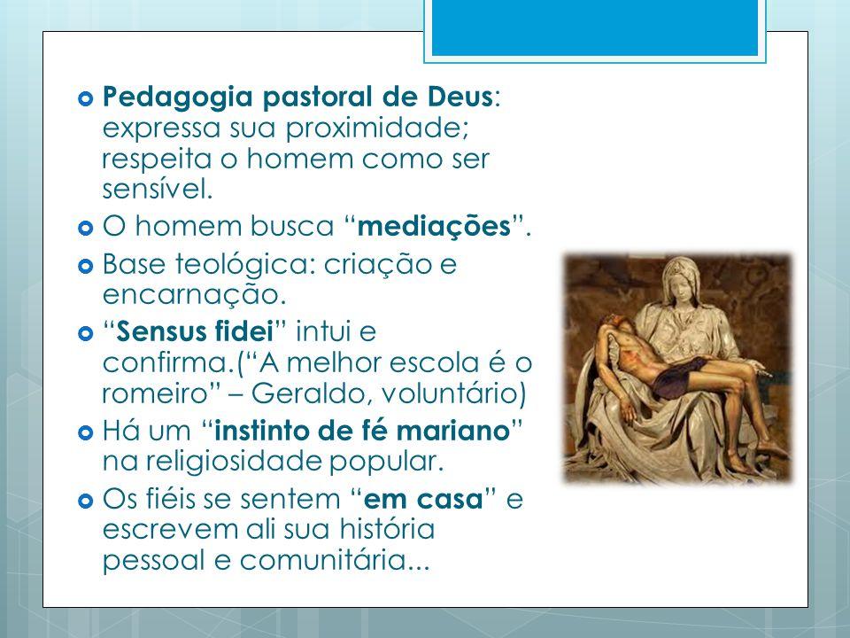 Pedagogia pastoral de Deus: expressa sua proximidade; respeita o homem como ser sensível.