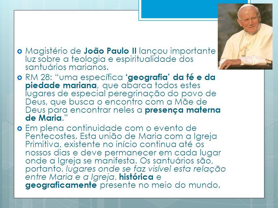 Magistério de João Paulo II lançou importante luz sobre a teologia e espiritualidade dos santuários marianos.