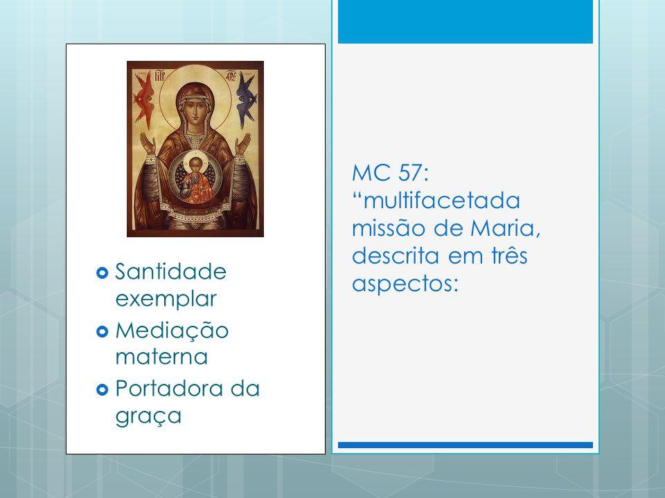 MC 57: multifacetada missão de Maria, descrita em três aspectos: