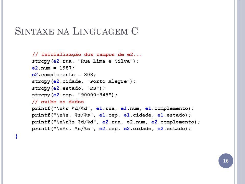 Sintaxe na Linguagem C } // inicialização dos campos de e2...