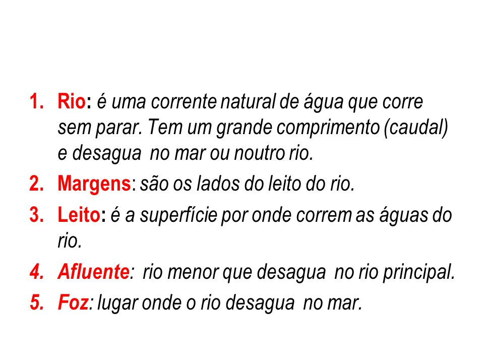 Rio: é uma corrente natural de água que corre sem parar