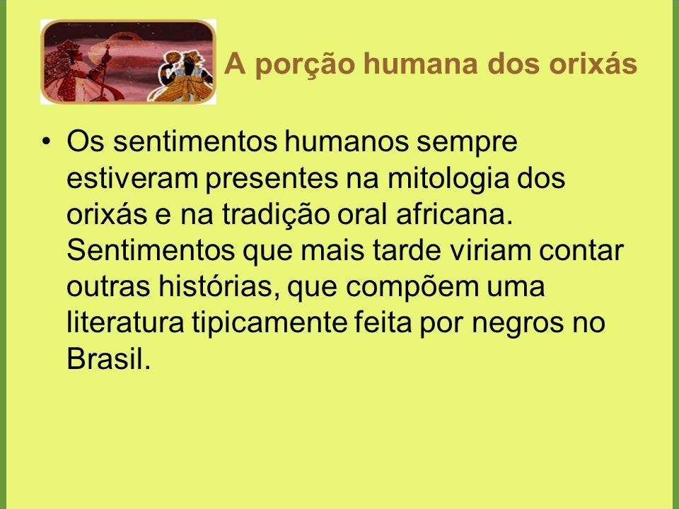 A porção humana dos orixás