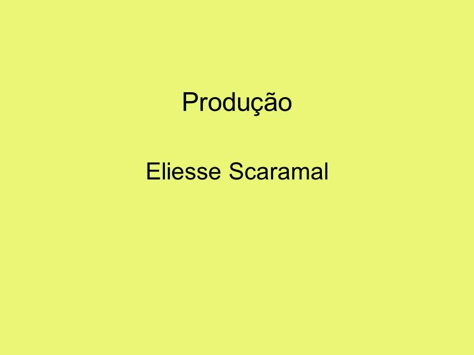 Produção Eliesse Scaramal
