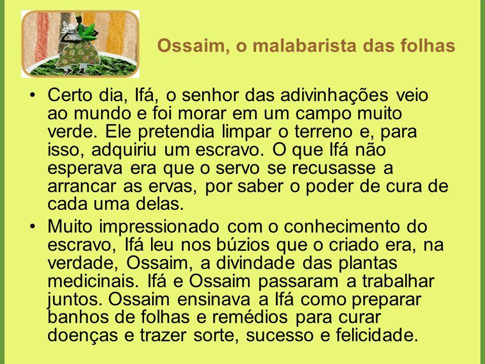 Ossaim, o malabarista das folhas
