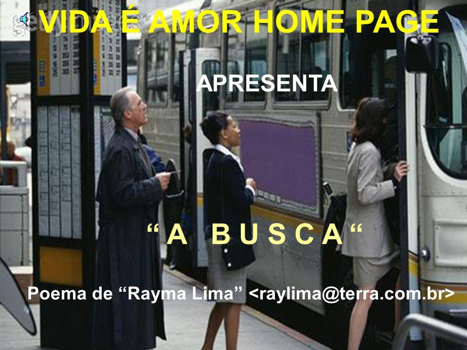 Poema de Rayma Lima <raylima@terra.com.br>