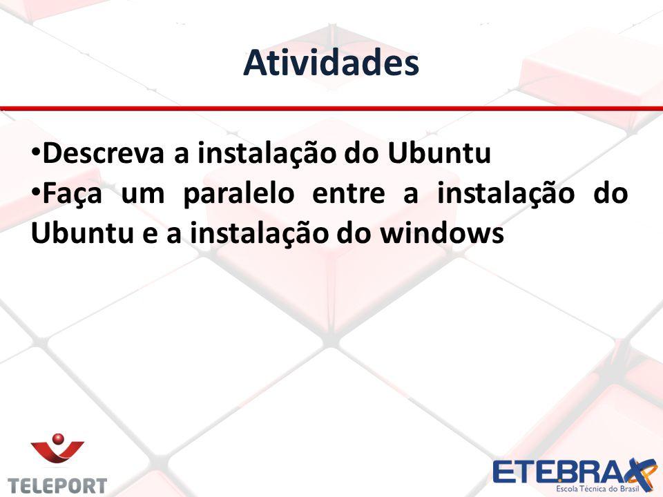 Atividades Descreva a instalação do Ubuntu