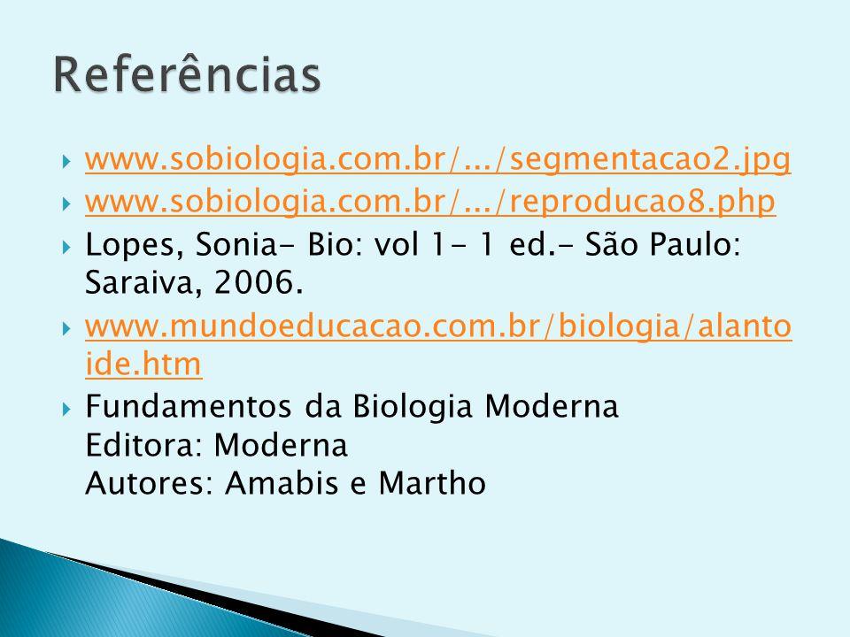 Referências www.sobiologia.com.br/.../segmentacao2.jpg