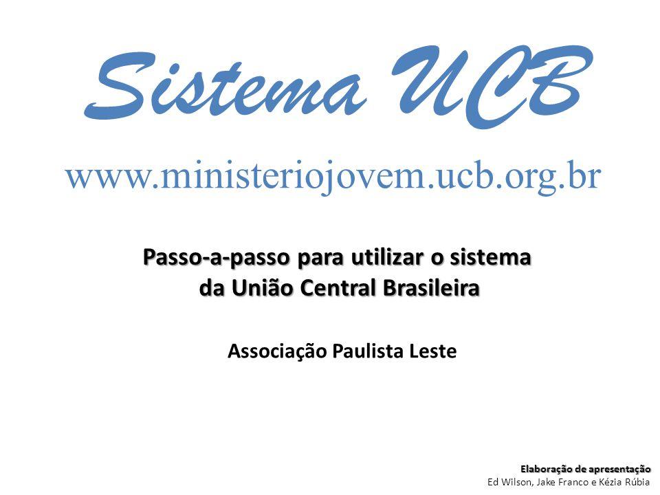 Passo-a-passo para utilizar o sistema da União Central Brasileira