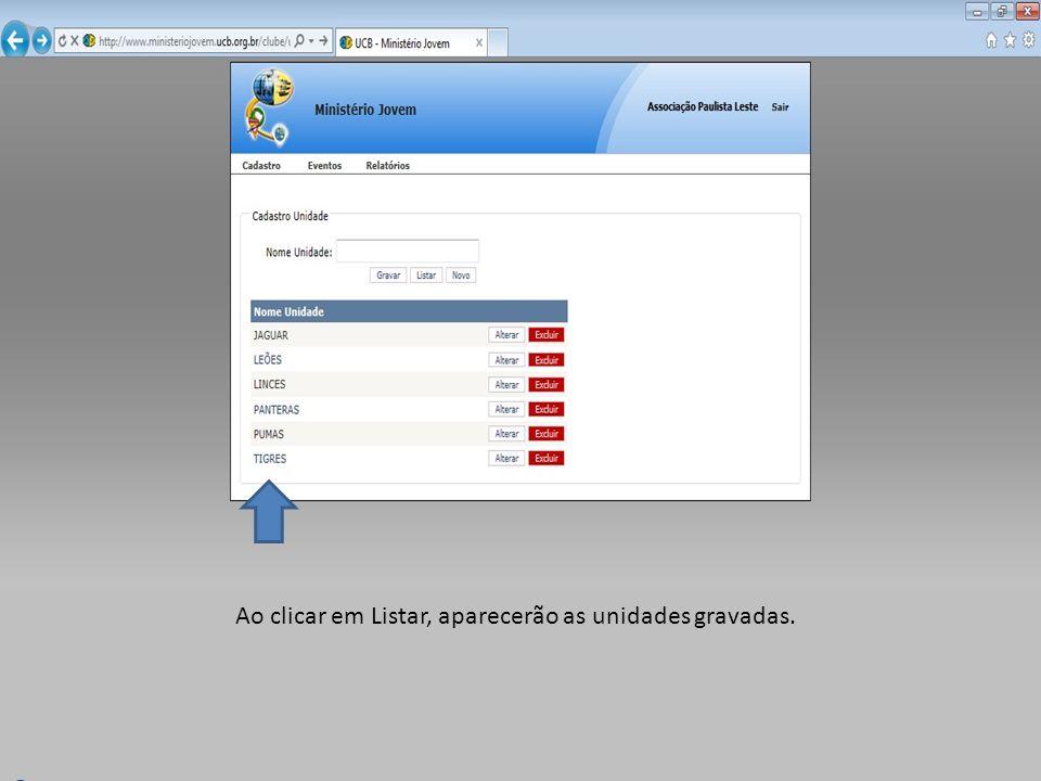 Ao clicar em Listar, aparecerão as unidades gravadas.