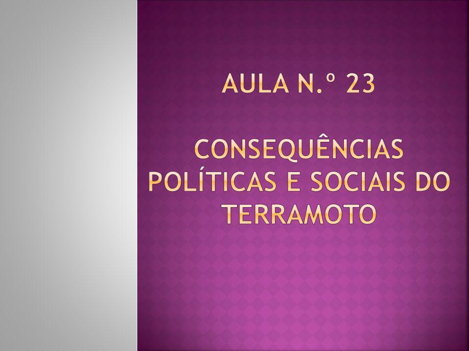 Aula n.º 23 Consequências Políticas e Sociais do terramoto