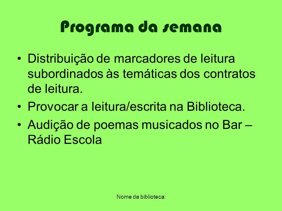 Programa da semana Distribuição de marcadores de leitura subordinados às temáticas dos contratos de leitura.