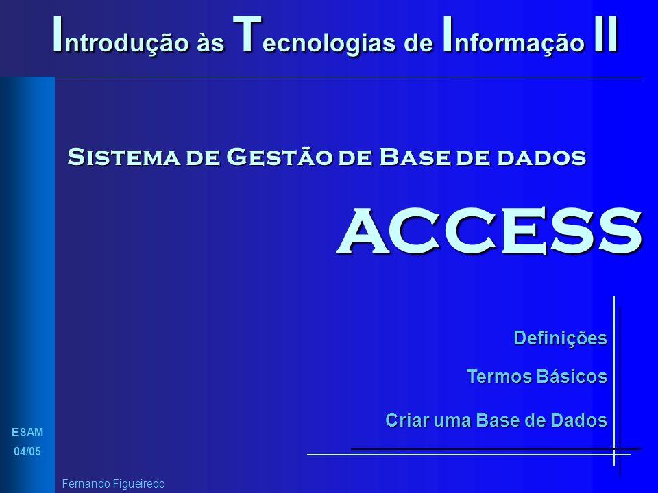 ACCESS Introdução às Tecnologias de Informação II