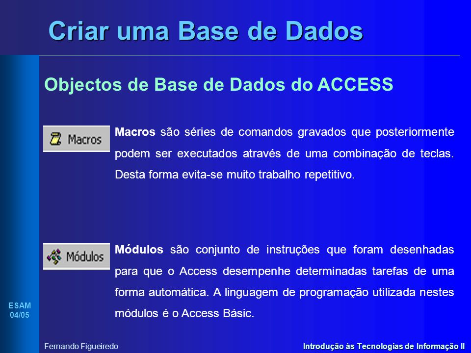 Criar uma Base de Dados Objectos de Base de Dados do ACCESS