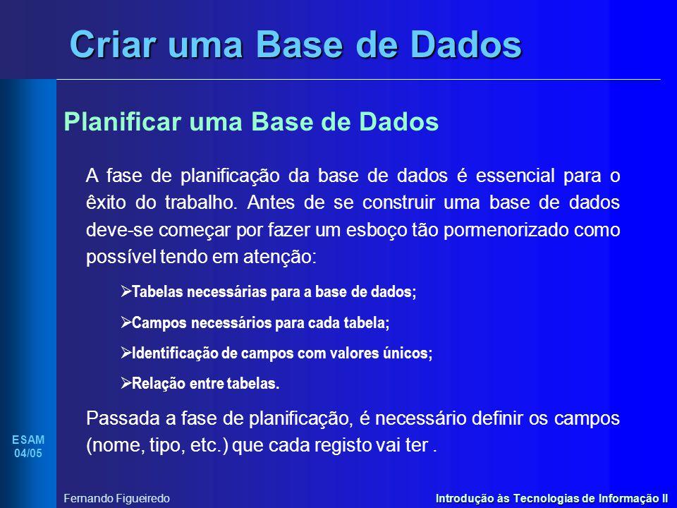 Criar uma Base de Dados Planificar uma Base de Dados