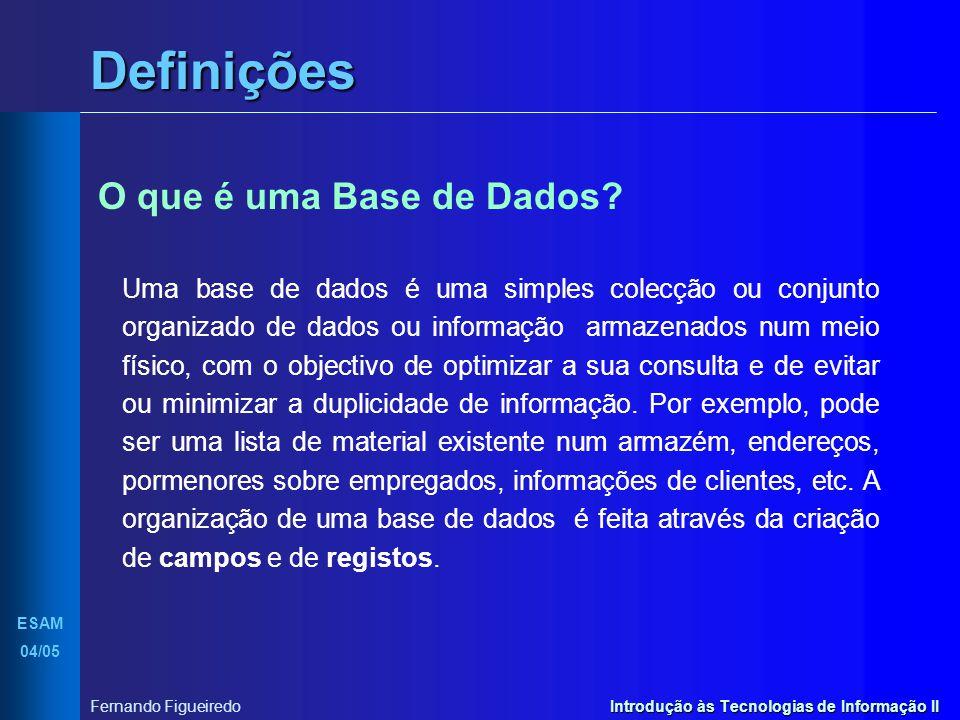 Definições O que é uma Base de Dados