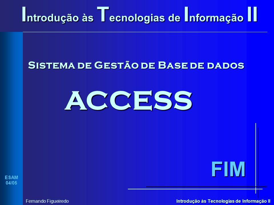 ACCESS Introdução às Tecnologias de Informação II FIM