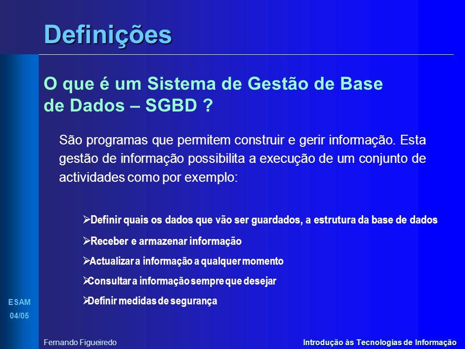 Definições O que é um Sistema de Gestão de Base de Dados – SGBD