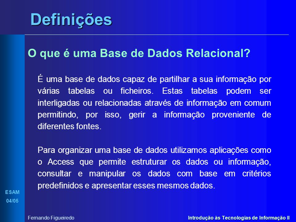 Definições O que é uma Base de Dados Relacional
