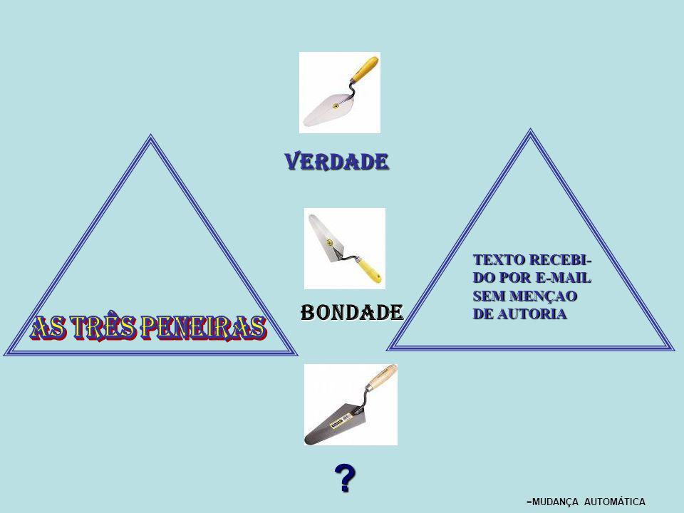 AS TRÊS PENEIRAs VERDADE BONDADE