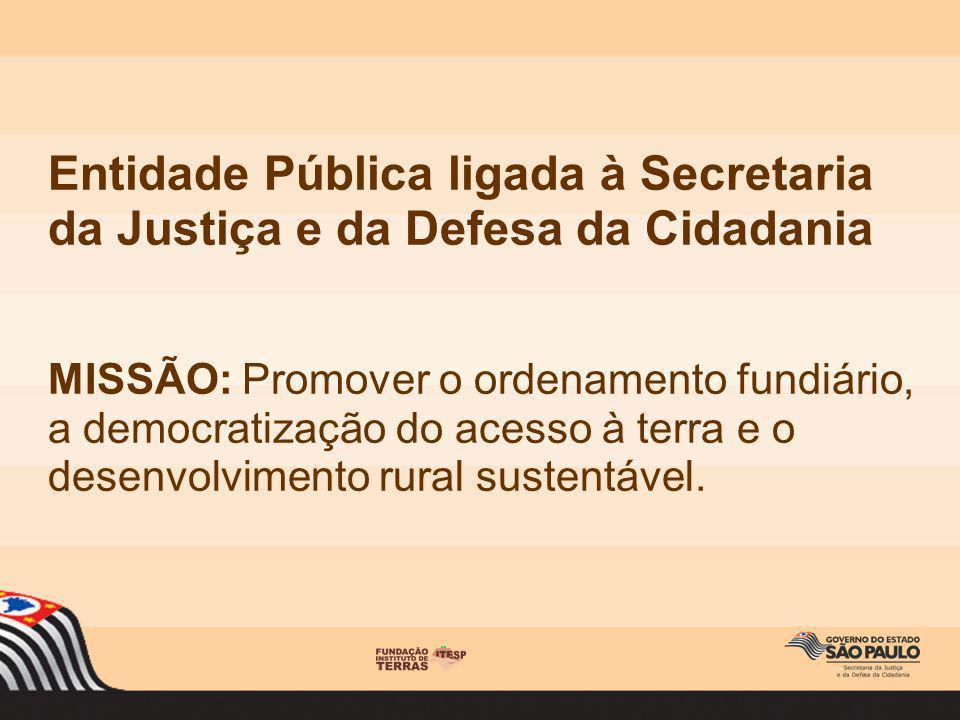 Entidade Pública ligada à Secretaria da Justiça e da Defesa da Cidadania