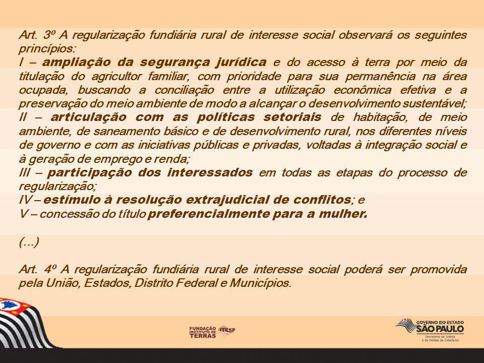 Art. 3º A regularização fundiária rural de interesse social observará os seguintes princípios: