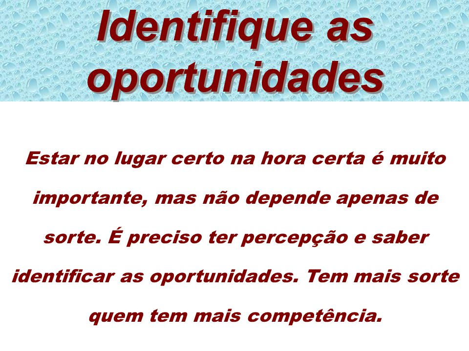 Identifique as oportunidades