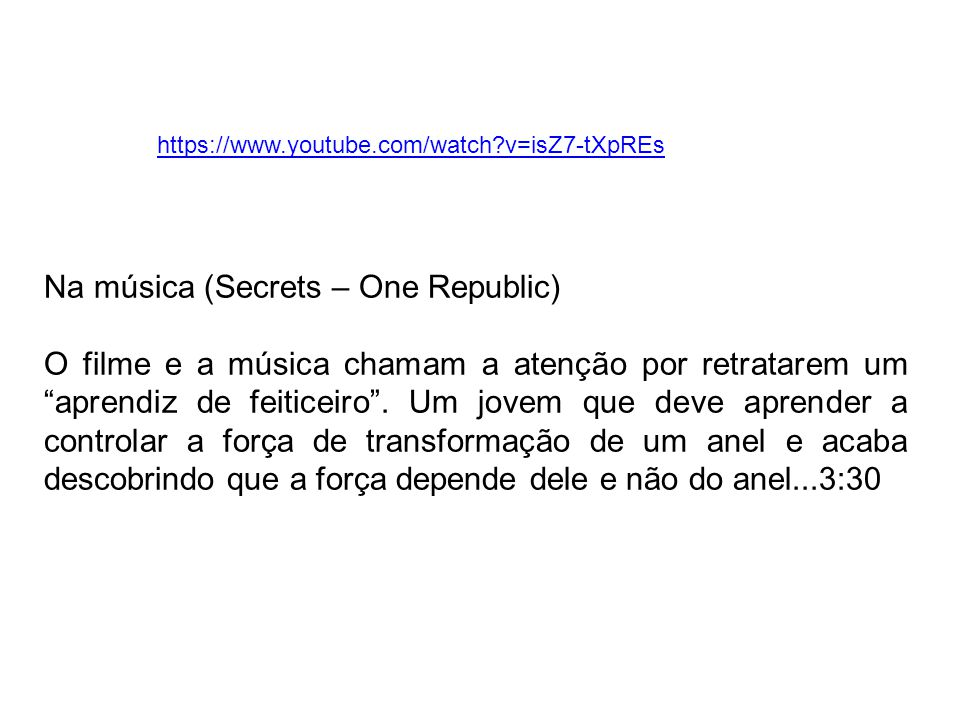 Na música (Secrets – One Republic)