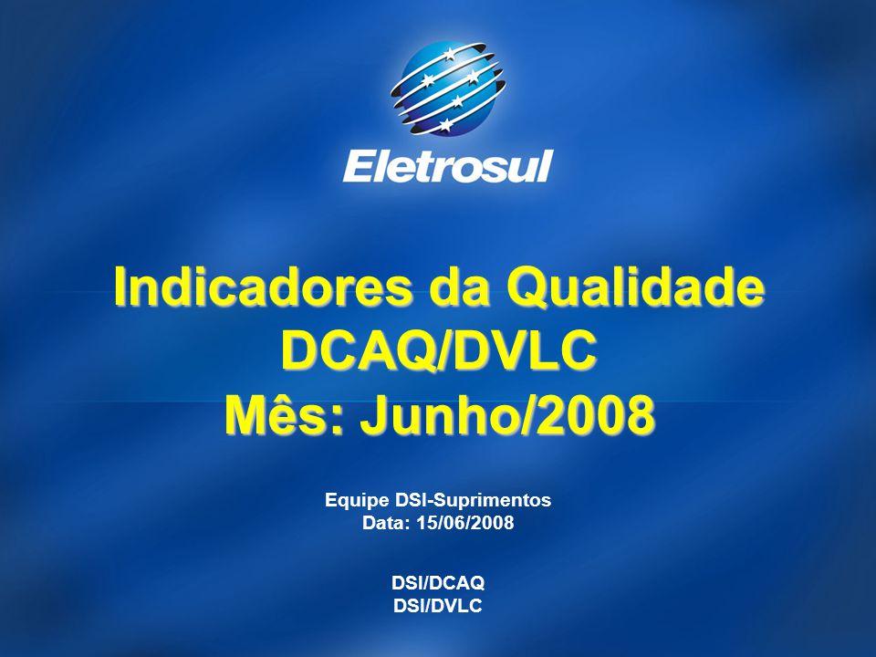 Indicadores da Qualidade DCAQ/DVLC Mês: Junho/2008